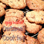 Upgraded Oatmeal Cookies