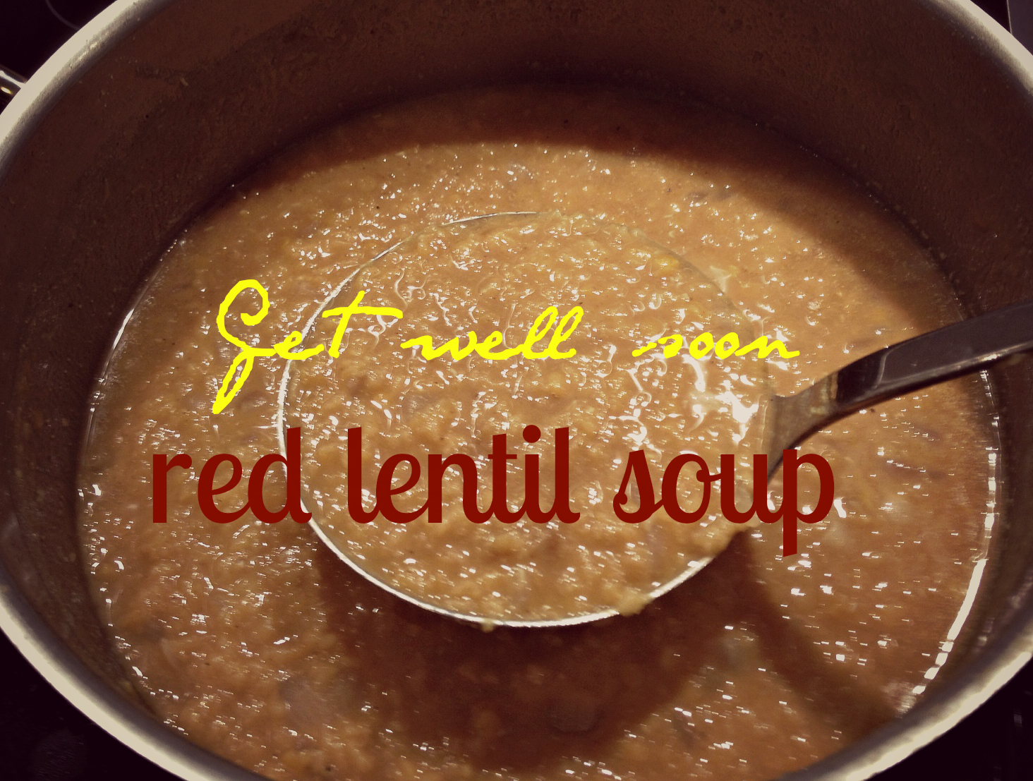 Get Well Soon Red Lentil Soup